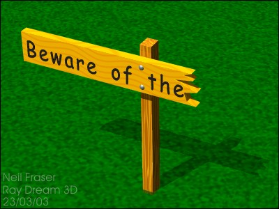 [Beware of the...]